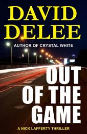Out of the Game: A Nick Lafferty Thriller