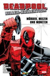 "Deadpool Killer-Kollektion 1: M""rder, Miezen und Moneten"