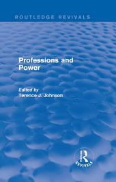 Professions and Power (Routledge Revivals)