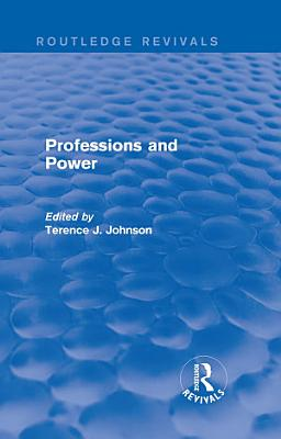 Professions and Power  Routledge Revivals  PDF