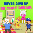 Never Give Up On That Dream