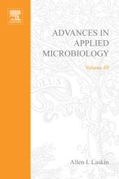 Advances in Applied Microbiology: Volume 49