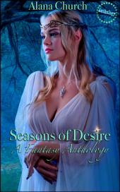 Seasons of Desire: A Fantasy Anthology