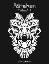Azteken Malbuch 2