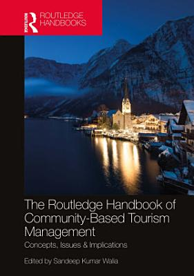 The Routledge Handbook of Community Based Tourism Management