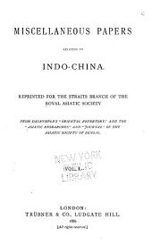 "Miscellaneous Papers Relating to Indo-China: Reprinted for the Straits Branch of the Royal Asiatic Society from Dalrymple's ""Oriental Repertory,"" and the ""Asiatic Researches"" and ""Journal"" of the Asiatic Society of Bengal, Volume 1"