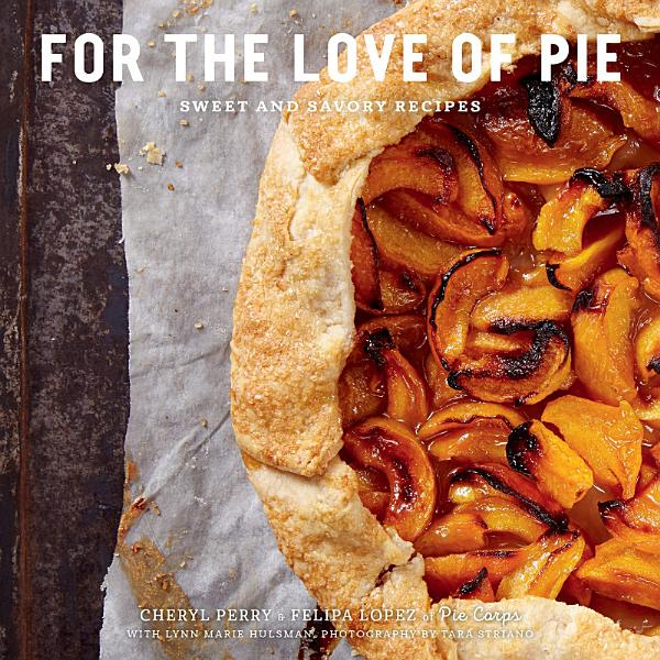 Download For the Love of Pie Book