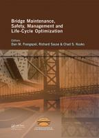 Bridge Maintenance  Safety  Management and Life Cycle Optimization PDF