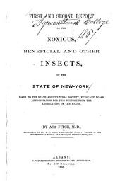 First and Second Report on the Noxious, Beneficial and Other Insects of the State of New York: Made to the State Agricultural Society, Pursuant to an Appropriation for this Purpose from the Legislature of the State