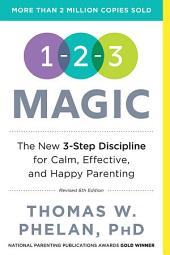 1-2-3 Magic: 3-Step Discipline for Calm, Effective, and Happy Parenting, Edition 6