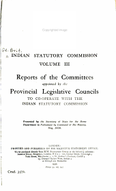 Reports of the Committees appointed by the Provincial Legislative Councils to co operative with the Indian Statutory Commission PDF
