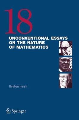 18 Unconventional Essays on the Nature of Mathematics PDF