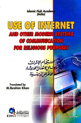 USE OF INTERNET AND OTHER MODERN SYSTEMS OF COMMUNICATION FOR RELIGIOUS PURPOSES