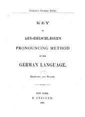 Ahn-Œhlschlæger's Pronouncing Method of the German Language: Designed for Instruction in Schools and for Private Study