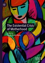 The Existential Crisis of Motherhood
