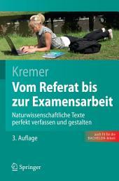 Vom Referat bis zur Examensarbeit: Naturwissenschaftliche Texte perfekt verfassen und gestalten, Ausgabe 3