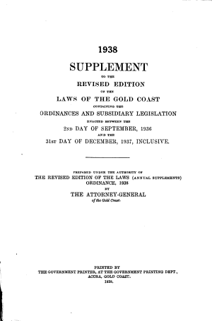 The Laws of the Gold Coast  including Togoland Under British Mandate  Containing the Ordinances of the Gold Coast  the Gold Coast Colony  Ashanti  the Northern Territories  and Togoland Under British Mandate  and Subsidiary Legislation Thereunder     PDF