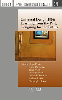 Universal Design 2016  Learning from the Past  Designing for the Future PDF