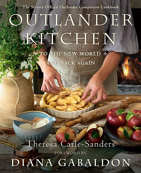 Download Outlander Kitchen  To the New World and Back Again Book