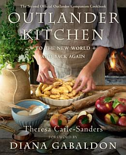 Outlander Kitchen  To the New World and Back Again Book