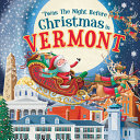 'Twas the Night Before Christmas in Vermont