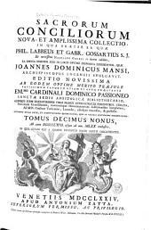 Sacrorum conciliorum nova et amplissima collectio, cujus Johannes Dominicus Mansi et post ipsius mortem Florentius et Venetianus editores ab anno 1758 ad annum 1798 priores triginta unum tomos ediderunt, nunc autem continuatat et absoluta: Volume 10