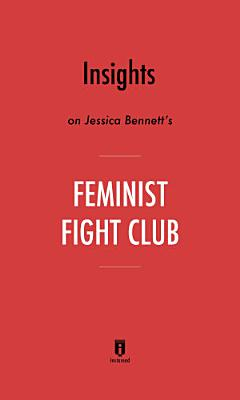 Insights on Jessica Bennett's Feminist Fight Club by Instaread