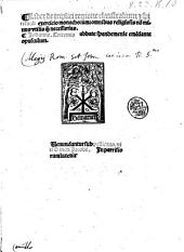 Liber de triplici regione claustralium & spirituali exercicio monachorum: omnibus religiosis non minus vtilis quam necessarius. Iohanne. Tritemio abbate spanhemense emendante opusculum