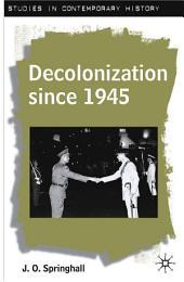 Decolonization since 1945: The Collapse of European Overseas Empires