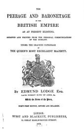 The Peerage and Baronetage of the British Empire as at Present Existing ...
