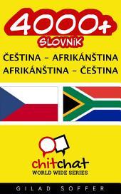 4000+ Čeština - Afrikánština Afrikánština - Čeština Slovník