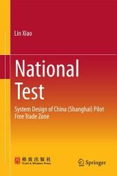 National Test: System Design of China (Shanghai) Pilot Free Trade Zone