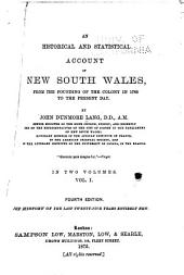 An Historical and Statistical Account of the New South Wales: From the Founding of the Colony in 1788 to the Present Day, Volume 1