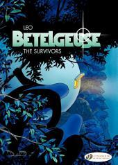 Betelgeuse - Volume 1 - The Survivors
