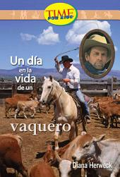 Un Dia en la vida de un vaquero / A Day in the Life of a Cowhand