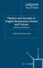 Masters and Servants in English Renaissance Drama and Culture