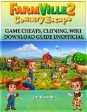 Farmville 2 Country Escape Game Cheats, Cloning, Wiki Download Guide Unofficial