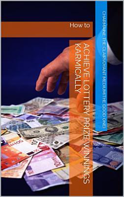 Achieve Lottery Prize Winnings Karmically PDF