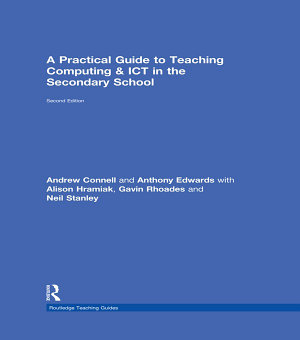 A Practical Guide to Teaching Computing and ICT in the Secondary School PDF