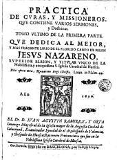 Practica de curas, y missioneros: que contiene varios sermones, y doctrinas