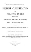 Decimal Classification and Relativ Index for Arranging  Cataloging  and Indexing Public and Private Libraries and for Pamflets  Clippings  Notes  Scrap Books  Index Rerums  Etc PDF