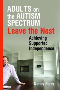 Adults on the Autism Spectrum Leave the Nest Book