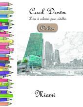 Cool Down [Color] - Livre à colorier pour adultes: Miami