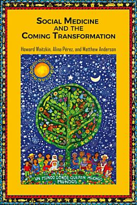 Social Medicine and the Coming Transformation PDF