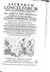 Sacrorum conciliorum nova et amplissima collectio, cujus Johannes Dominicus Mansi et post ipsius mortem Florentius et Venetianus editores ab anno 1758 ad annum 1798 priores triginta unum tomos ediderunt, nunc autem continuatat et absoluta: Volume 19