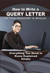 How to Write a Query Letter: Everything You Need to Know Explained Simply