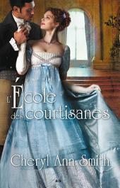 L'école des courtisanes: Volume1