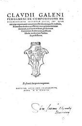 De compositione medicamentorum secundum locos (etc.) libri X