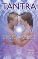 Tantra  the Art of Sacred Sexuality as a Gateway to Ascension