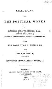 Selections from the Poetical Works: With Introductory Remarks, and an Appendix Containing Extracts from Satires, Notes, &c